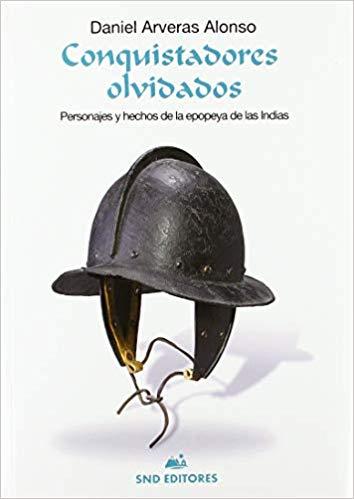 Conquistadores olvidados - Daniel Arveras Alonso