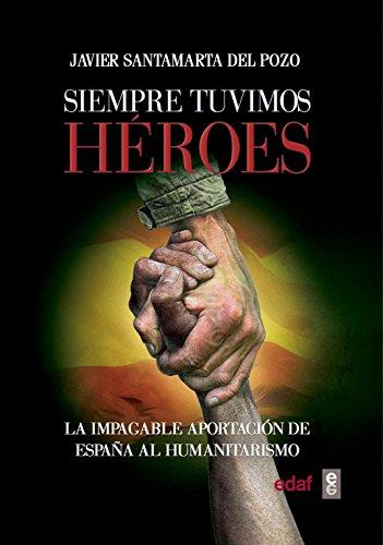Siempre tuvimos héroes - Javier Santamarta del Pozo