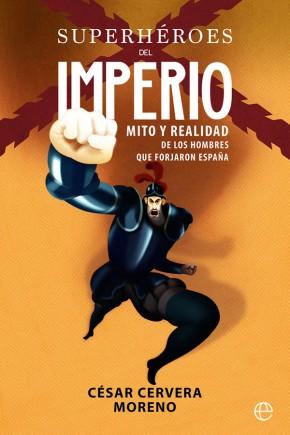 Superhéroes del imperio - César Cervera Moreno